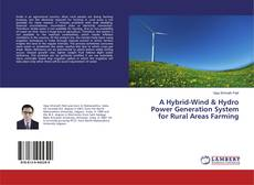 Bookcover of A Hybrid-Wind & Hydro Power Generation System for Rural Areas Farming