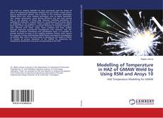 Buchcover von Modelling of Temperature in HAZ of GMAW Weld by Using RSM and Ansys 10