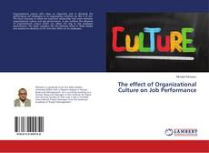 Bookcover of The effect of Organizational Culture on Job Performance