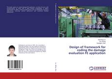 Bookcover of Design of framework for coding the damage evaluation FE application