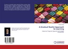 Bookcover of A Gradual Realist Approach to Learning