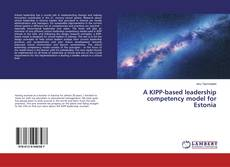 Bookcover of A KIPP-based leadership competency model for Estonia