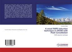 Bookcover of A novel PAPR reduction technique in OFDM with Peak Cancellation