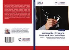 Bookcover of MATEMATİK EĞİTİMİNDE: Matematik Dersi ve Problem