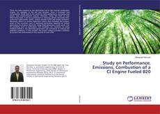 Study on Performance, Emissions, Combustion of a CI Engine Fueled B20的封面