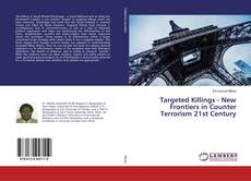 Bookcover of Targeted Killings - New Frontiers in Counter Terrorism 21st Century
