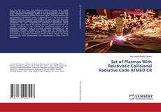 Bookcover of Set of Plasmas With Relativistic Collisional Radiative Code ATMED CR
