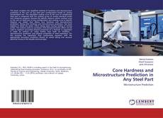 Bookcover of Core Hardness and Microstructure Prediction in Any Steel Part
