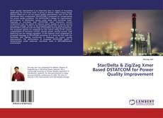 Portada del libro de Star/Delta & Zig/Zag Xmer Based DSTATCOM for Power Quality Improvement