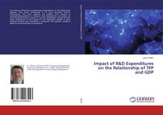 Couverture de Impact of R&D Expenditures on the Relationship of TFP and GDP
