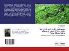 Bookcover of Successional trajectories on disaster area in the High Tatra Mountains