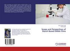 Bookcover of Scope and Perspectives of Starch Based Edible Films
