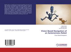 Bookcover of Vision Based Navigation of an Autonomous Robot