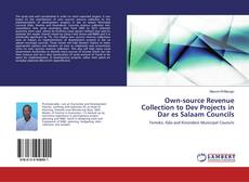 Own-source Revenue Collection to Dev Projects in Dar es Salaam Councils kitap kapağı