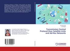 Copertina di Transmission Control Protocol Over Satellite Links and Ad-Hoc Networks