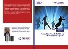 Portada del libro de Futbolda Teknik-Taktik ve Performans Eğitimi