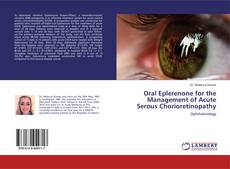 Bookcover of Oral Eplerenone for the Management of Acute Serous Chorioretinopathy