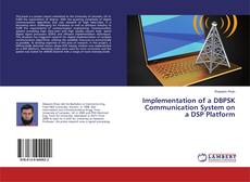 Bookcover of Implementation of a DBPSK Communication System on a DSP Platform