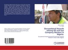 Bookcover of Occupational Hazards among Oil and Gas Company Workers in Nigeria.
