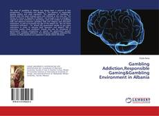 Buchcover von Gambling Addiction,Responsible Gaming&Gambling Environment in Albania