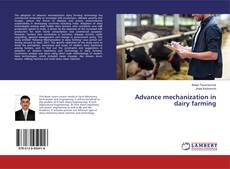 Bookcover of Advance mechanization in dairy farming