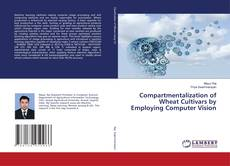 Compartmentalization of Wheat Cultivars by Employing Computer Vision的封面