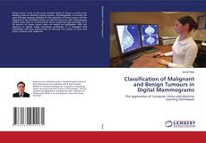 Bookcover of Classification of Malignant and Benign Tumours in Digital Mammograms