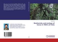 Обложка Biodiversity and ecology of lianas in TDEFs of India