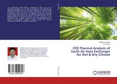 CFD Thermal Analysis of Earth Air Heat Exchanger for Hot & Dry Climate kitap kapağı