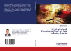 Обложка Histological and Physiological Study of Rats Inducing Anemia