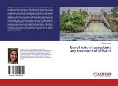 Buchcover von Use of natural coagulants any treatment of effluent
