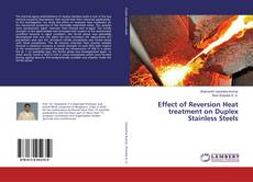 Bookcover of Effect of Reversion Heat treatment on Duplex Stainless Steels