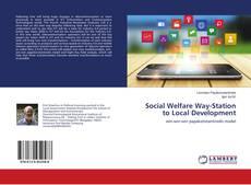 Borítókép a  Social Welfare Way-Station to Local Development - hoz