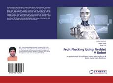Fruit Plucking Using Firebird V Robot kitap kapağı