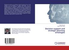 Portada del libro de Decision support and strategic planning ontologies