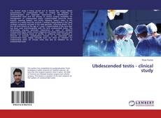 Bookcover of Ubdescended testis - clinical study