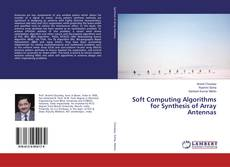 Bookcover of Soft Computing Algorithms for Synthesis of Array Antennas