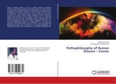 Capa do livro de Pathophilosophy of Human Disease – Cancer