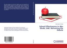 Bookcover of School Effectiveness in Abu Dhabi, UAE: Reframing the Debate