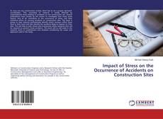 Bookcover of Impact of Stress on the Occurrence of Accidents on Construction Sites