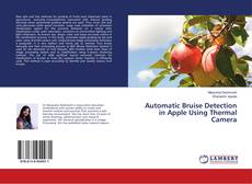 Bookcover of Automatic Bruise Detection in Apple Using Thermal Camera