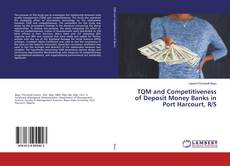 TQM and Competitiveness of Deposit Money Banks in Port Harcourt, R/S kitap kapağı