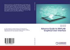 Buchcover von Advance Guide to MATLAB: Graphical User Interface