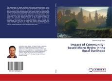 Impact of Community -based Micro Hydro in the Rural livelihood kitap kapağı