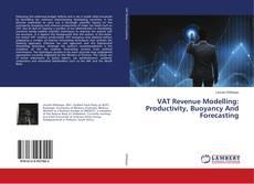 Capa do livro de VAT Revenue Modelling: Productivity, Buoyancy And Forecasting