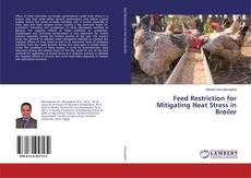 Bookcover of Feed Restriction for Mitigating Heat Stress in Broiler