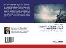 Capa do livro de Needlework education and the consumer society