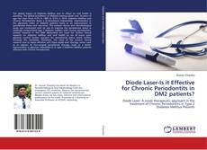 Bookcover of Diode Laser-Is it Effective for Chronic Periodontits in DM2 patients?