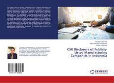 Bookcover of CSR Disclosure of Publicly-Listed Manufacturing Companies in Indonesia