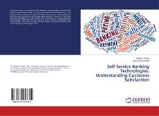 Self Service Banking Technologies: Understanding Customer Satisfaction的封面